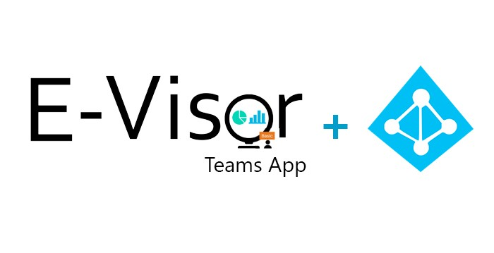 New E-Visor Teams App Basic and AADP Better Together Capabilities 2/2