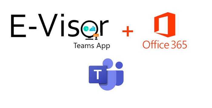 Thrive with remote work using Microsoft Teams through E-Visor Teams Apps
