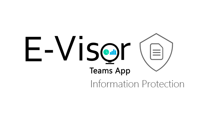Accelerate Information Protection awareness and effectiveness in your organization using E-Visor Teams App – Information Protection Essentials
