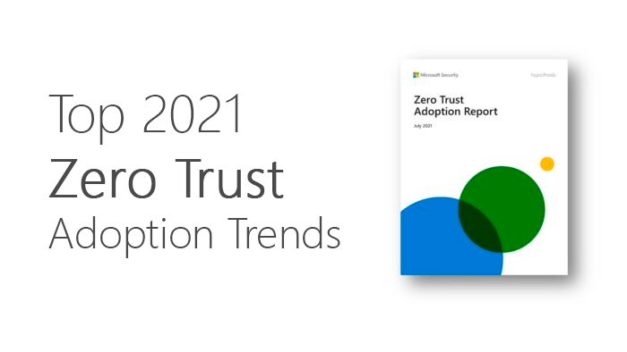 Top 2021 Zero Trust adoption trends